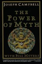 The Power of Myth ebook by Joseph Campbell,Bill Moyers