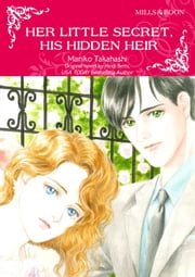 HER LITTLE SECRET, HIS HIDDEN HEIR - Mills&Boon comics ebook by Heidi Betts, Mariko Takahashi