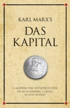 Karl Marx's Das Kapital ebook by Steve Shipside