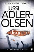 Disgrace ebook by Jussi Adler-Olsen