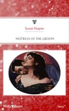 Mistress Of The Groom ebook by Susan Napier