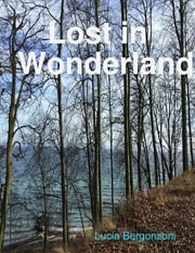 Lost in Wonderland ebook by Lucia Bergonzoni