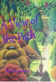 A View of the Path ebook by Rod Lawless