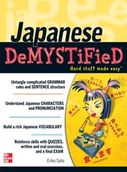 Japanese Demystified : A Self-Teaching Guide - A Self-Teaching Guide ebook by Eriko Sato