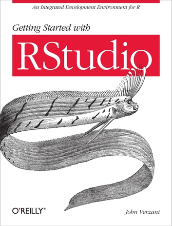 Getting Started with RStudio - An Integrated Development Environment for R ebook by John Verzani