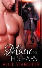 Music to His Ears ebook by Allie Standifer