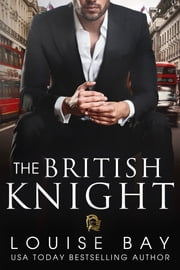 The British Knight ebook by Louise Bay