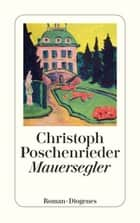 Mauersegler ebook by Christoph Poschenrieder