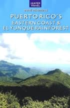Puerto Rico's Eastern Coast & El Yunque Rainforest ebook by Kurt  Pitzer