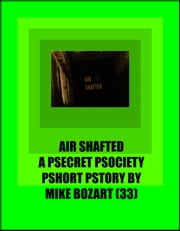 Air Shafted ebook by Mike Bozart