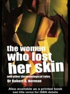 The Woman Who Lost Her Skin ebook by Rob Norman