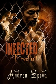 Infected: Freefall ebook by Andrea Speed