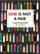 One is Not a Pair - A spotting book ebook by Britta Teckentrup