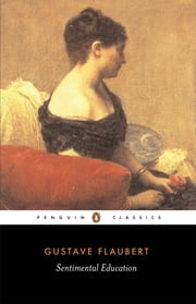 Sentimental Education ebook by Gustave Flaubert, Geoffrey Wall, Robert Baldick,...