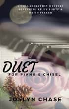 Duet for Piano & Chisel ebook by Joslyn Chase
