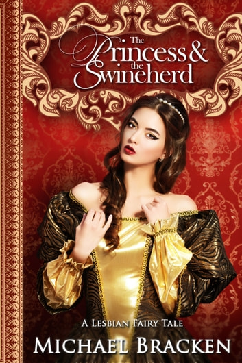 The Princess And The Swineherd ebook by Michael Bracken