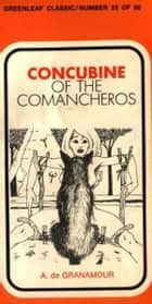 Concubine Of The Comancheros ebook by de Granamour, A.