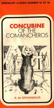 Concubine Of The Comancheros ebook by de Granamour,A.