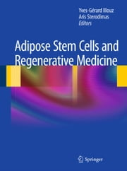 Adipose Stem Cells and Regenerative Medicine ebook by Yves-Gerard Illouz,Aris Sterodimas