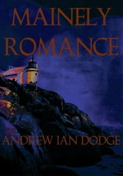 Mainely Romance ebook by Andrew Ian Dodge