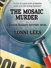 The Mosaic Murder - A Maggie Reardon Mystery Novel ebook by Lonni Lees