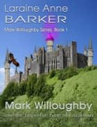 Mark Willoughby and the Impostor-King of Lazaronia (Book 1) ebook by Laraine Anne Barker
