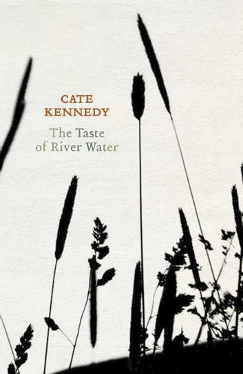 The Taste of River Water - new and selected poems ebook by Cate Kennedy