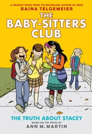 The Truth About Stacey: Full-Color Edition (The Baby-Sitters Club Graphix #2) ebook by Ann M. Martin,Raina Telgemeier