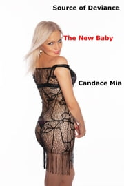 Source of Deviance: The New Baby ebook by Candace Mia