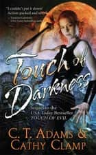 Touch of Darkness ebook by C. T. Adams,Cathy Clamp