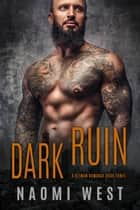 Dark Ruin (Book 3) - Ruined by the Hitman Romance, #3 ebook by Naomi West