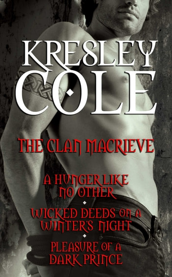 Kresley cole immortals after dark the clan macrieve ebook by kresley cole immortals after dark the clan macrieve a hunger like no other fandeluxe Images