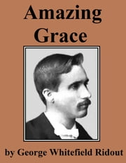 Amazing Grace ebook by George Whitefield Ridout