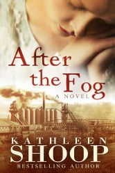 After the Fog ebook by Kathleen Shoop