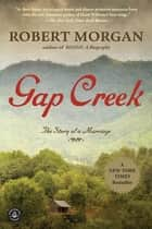 Gap Creek ebook by Robert Morgan