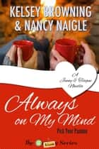 Always on My Mind - A Jenny & Teague novella ebook by Kelsey Browning, Nancy Naigle