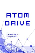 Atom Drive ebook by Charles L. Fontenay