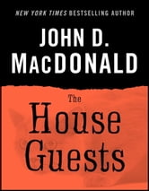 The House Guests ebook by John D. MacDonald