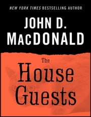 The House Guests ebook by John D. MacDonald,Dean Koontz