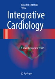 Integrative Cardiology - A New Therapeutic Vision ebook by Kobo.Web.Store.Products.Fields.ContributorFieldViewModel
