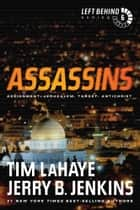 Assassins - Assignment: Jerusalem, Target: Antichrist ebook by Tim LaHaye, Jerry B. Jenkins