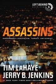 Assassins - Assignment: Jerusalem, Target: Antichrist ebook by Tim LaHaye,Jerry B. Jenkins