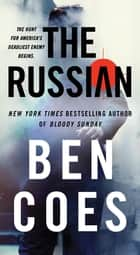 The Russian - A Novel ebook by
