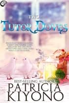 Two Tutor Doves ebook by Patricia Kiyono