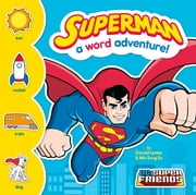 Superman: A Word Adventure! ebook by Donald Lemke,Min Sung Ku
