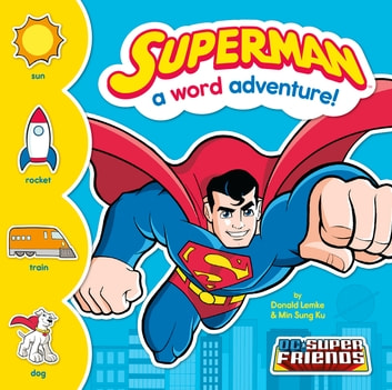 Superman: A Word Adventure! ebook by Donald Lemke