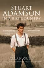 Stuart Adamson - In a Big Country ebook by Allan Glen