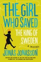 The Girl Who Saved the King of Sweden - A Novel ekitaplar by Jonas Jonasson, Rachel Willson-Broyles