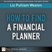 How to Find a Financial Planner ebook by Weston, Liz