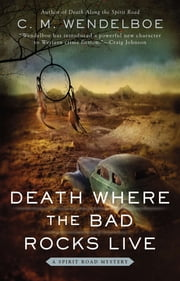Death Where the Bad Rocks Live ebook by C. M. Wendelboe